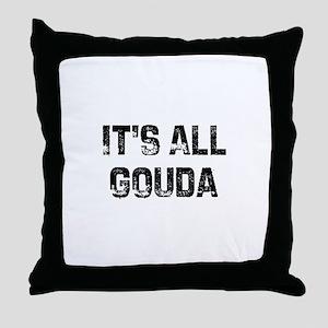 It's All Gouda Throw Pillow