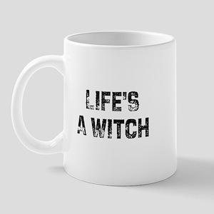 Life's A Witch  Mug