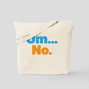 Um... No. Tote Bag