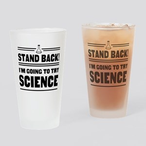 Stand back trying science Drinking Glass