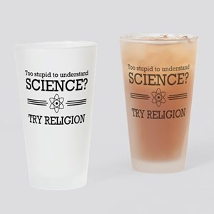 Too stupid science try religion Drinking Glass
