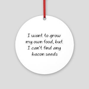 grow bacon Ornament (Round)
