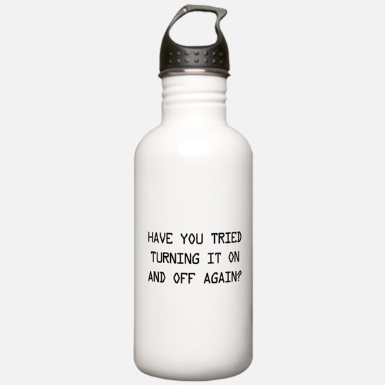 Turn on and off again? Water Bottle