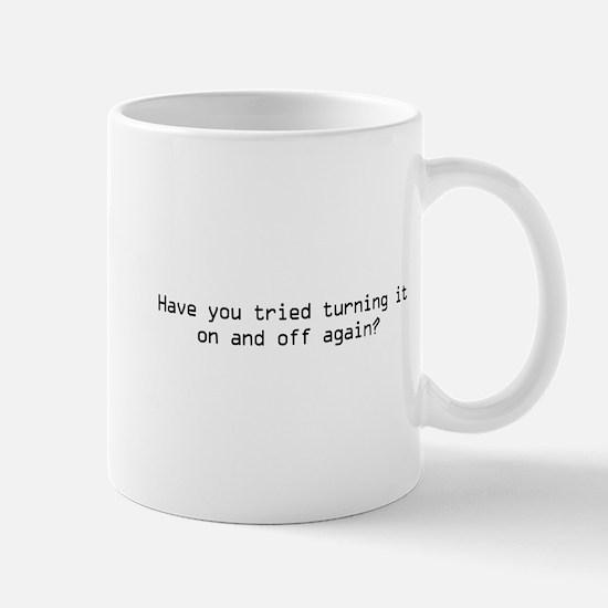 Turn on and off again? Mugs