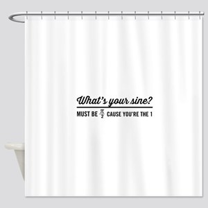 What's your sine? Shower Curtain