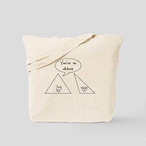 You're so obtuse Tote Bag