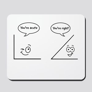 You're acute Mousepad