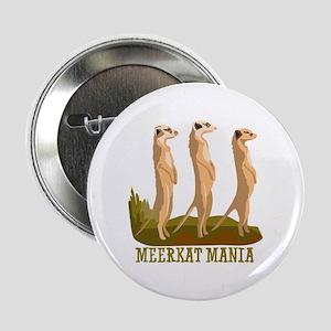 "Meerkat Mania 2.25"" Button"