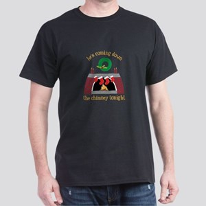 He's Coming Down The Chimney Tonight T-Shirt
