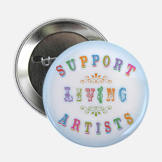 """Support Living Artists 2.25"""" Button"""