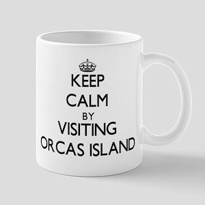 Keep calm by visiting Orcas Island Washington Mugs