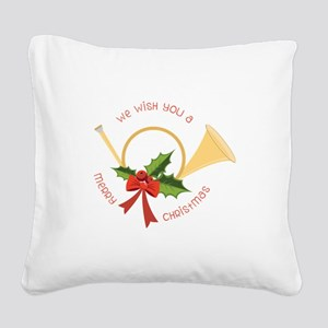 We Wish You A Merry Christmas Square Canvas Pillow