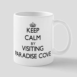 Keep calm by visiting Paradise Cove California Mug