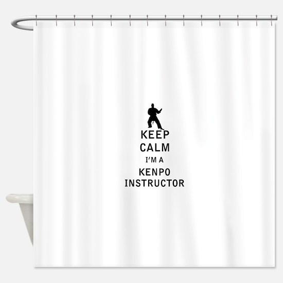 Keep Calm I'm a Kenpo Instructor Shower Curtain