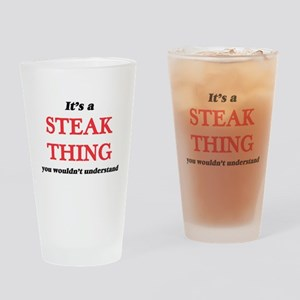 It's a Steak thing, you wouldn& Drinking Glass