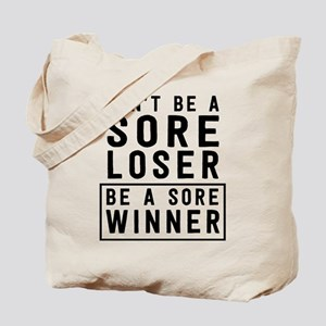don't be a sore loser be a sore winner Tote Bag