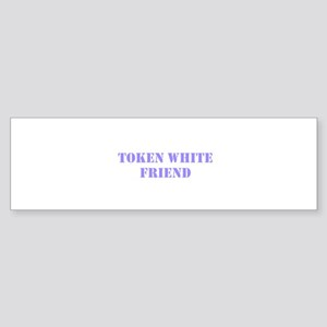 Token White Friend purple Bumper Sticker