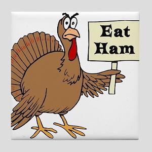 Turkey say Eat Ham Tile Coaster