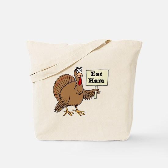 Turkey say Eat Ham Tote Bag
