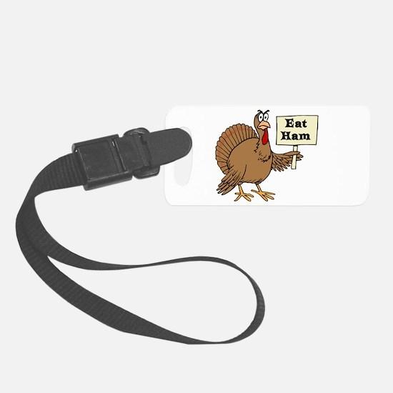 Turkey say Eat Ham Luggage Tag