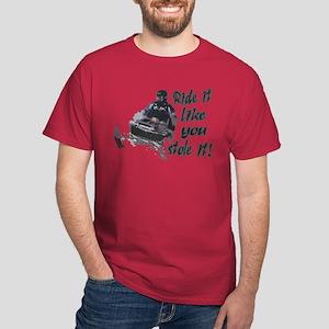 Ride It Like You Stole It Dark T-Shirt