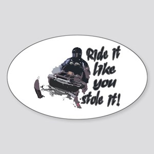Ride It Like You Stole It Sticker (Oval)