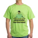 Bring it in for the real thin Green T-Shirt