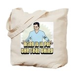 Bring it in for the real thin Tote Bag