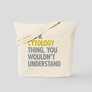 Its A Cytology Thing Tote Bag