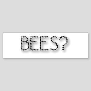 Bees? Bumper Sticker