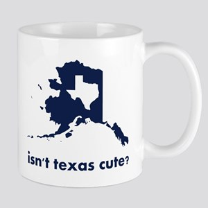 Isn't Texas Cute Compared to Alaska Mugs