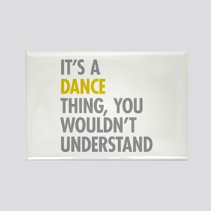 Its A Dance Thing Rectangle Magnet