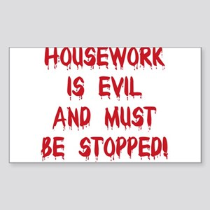 Housework is Evil Rectangle Sticker