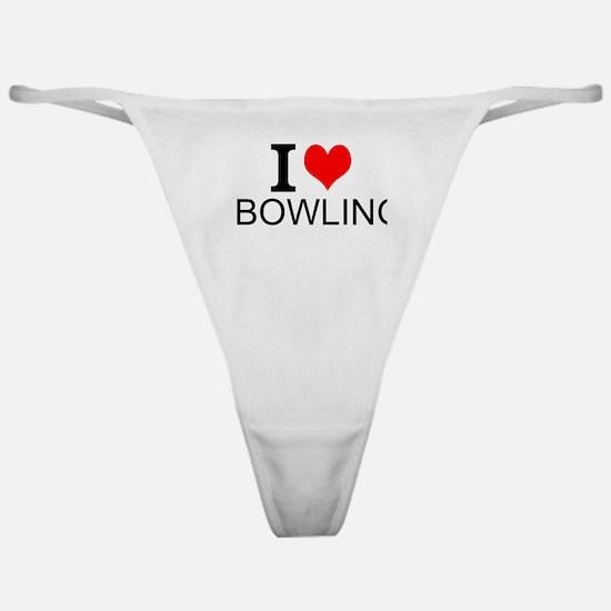 I Love Bowling Classic Thong