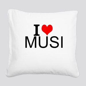 I Love Music Square Canvas Pillow