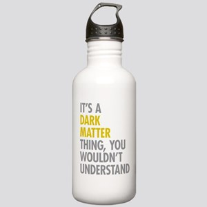 Its A Dark Matter Thin Stainless Water Bottle 1.0L