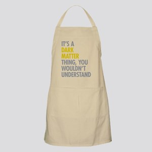Its A Dark Matter Thing Apron