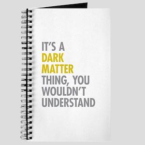 Its A Dark Matter Thing Journal