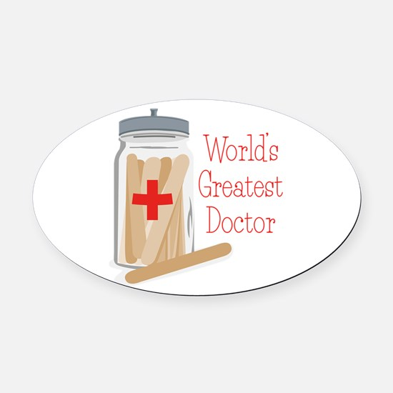 Worlds Greatest Doctor Oval Car Magnet