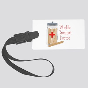 Worlds Greatest Doctor Luggage Tag