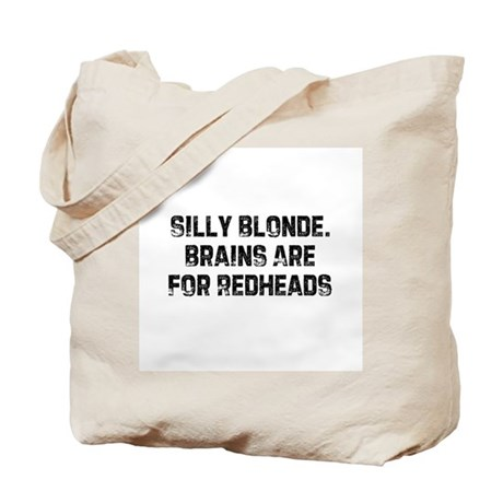 Silly Blonde. Brains Are For Tote Bag