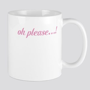 Oh Please! Mugs