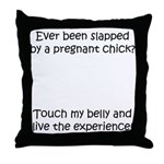 Slapped by pregnant chick Throw Pillow