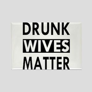 Drunk Wives Matter Rectangle Magnet