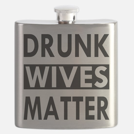 Drunk Wives Matter Flask