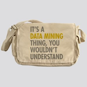 Its A Data Mining Thing Messenger Bag