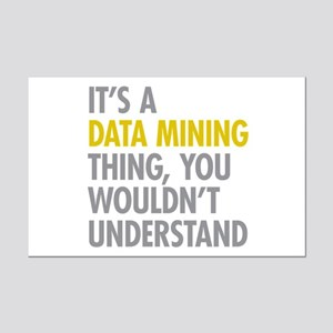 Its A Data Mining Thing Mini Poster Print