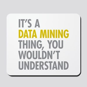 Its A Data Mining Thing Mousepad
