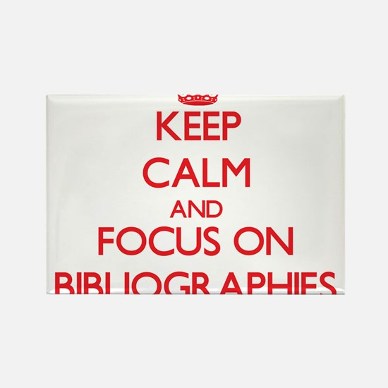Keep Calm and focus on Bibliographies Magnets