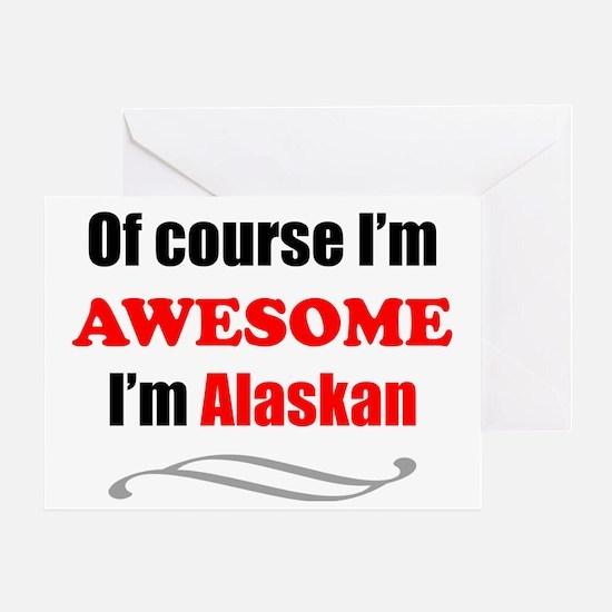 Alaska Is Awesome Greeting Card